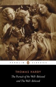 The Pursuit of the Well-Beloved and the Well-Beloved by Thomas Hardy - Paperback Classics