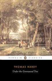 Under the Greenwood Tree by Thomas Hardy - Paperback Penguin Classics