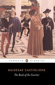 The Book of the Courtier by Baldesar Castiglione - Paperback Penguin Classics