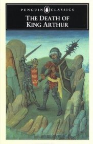 The Death of King Arthur : Penguin Classics Edition in Trade Paperback
