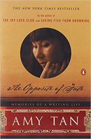 The Opposite of Fate : Memories of a Writing Life by Amy Tan - Paperback