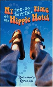 My Not-So-Terrible Time at Hippie Hotel by Rosemary Graham - Paperback USED