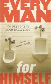 Every Man for Himself : Ten Short Stories About Being a Guy - Paperback