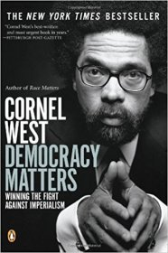 Democracy Matters : Winning the Fight Against Imperialism by Cornel West - Paperback