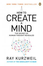 How to Create a Mind by Ray Kurzweil - Paperback