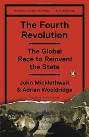 The Fourth Revolution : The Global Race to Reinvent the State by John Micklethwait and Adrian Wooldridge - Paperback
