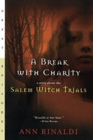 A Break with Charity: A Story about the Salem Witch Trials by Ann Rinaldi - Mass Market Paperback USED