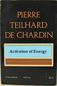 Activation of Energy by Pierre Teilhard de Chardin - Paperback USED
