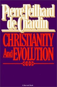 Christianity and Evolution by Pierre Teilhard de Chardin - Paperback USED