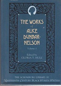 The Works of Alice Dunbar-Nelson Volume 1 Edited by Gloria T. Hull - Paperback 19th Century Black Women Writers
