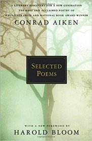 Conrad Aiken : Selected Poems with a new Foreward by Harold Bloom - Paperback