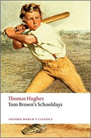 Tom Brown's Schooldays by Thomas Hughes (Oxford World's Classics) Paperback