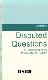Disputed Questions in Theology and the Philosophy of Religion by John Hick - Paperback USED