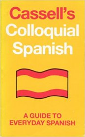 Cassell's Colloquial Spanish : A Guide to Everyday Spanish - Paperback