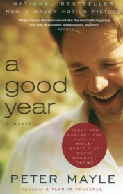 A Good Year : A Novel by Peter Mayle - Paperback Literary Fiction