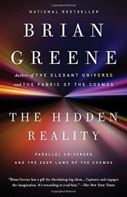The Hidden Reality : Parallel Universes and the Deep Laws of the Cosmos by Brian Greene - Paperback