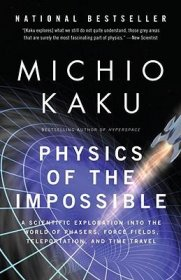 Physics of the Impossible by Michio Kaku - Paperback