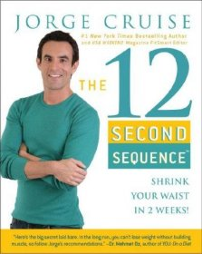The 12 Second Sequence by Jorge Cruise - Hardcover Weight Loss/Fitness