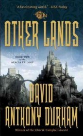 The Other Lands : The Acacia Trilogy, Book Two by David Anthony Durham - Paperback