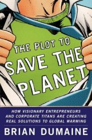 The Plot to Save the Planet by Brian Dumaine - Hardcover Nonfiction