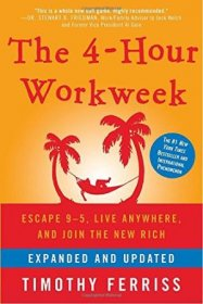 The 4-Hour Workweek : Expanded and Updated Edition by Timothy Ferriss - Hardcover