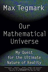 Our Mathematical Universe : My Quest for the Ultimate Nature of Reality by Max Tegmark - Paperback