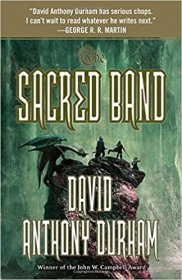 The Sacred Band : The Acacia Trilogy, Book Three by David Anthony Durham - Paperback