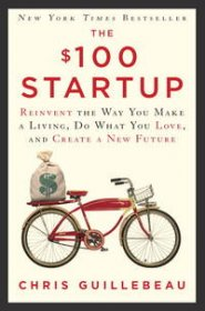 The $100 Startup by Chris Guillebeau - Hardcover Entrepreneurialism