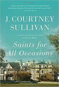 Saints for All Occasions : A Novel by J. Courtney Sullivan - Hardcover