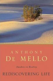 Rediscovering Life : Awaken to Reality by Anthony De Mello - Paperback