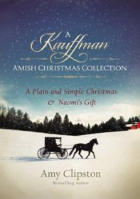 A Kauffman Amish Christmas Collection : Two Novellas by Amy Clipston in Paperback
