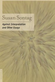 Against Interpretation : And Other Essays by Susan Sontag - Paperback Nonfiction