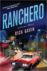 Ranchero : A Crime Novel by Rick Gavin - Hardcover