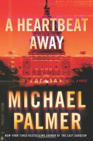 A Heartbeat Away by Michael Palmer - Hardcover FIRST EDITION