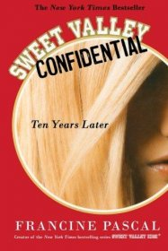 Sweet Valley Confidential : Ten Years Later by Francine Pascal - Paperback