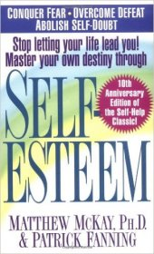 Self-Esteem by Matthew McKay, Ph.D. and Patrick Fanning - Paperback Nonfiction
