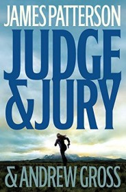 Judge & Jury by James Patterson and Andrew Gross - Hardcover FIRST EDITION