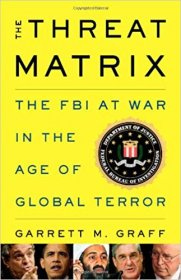 The Threat Matrix : The FBI at War in the Age of Global Terror - Hardcover Nonfiction