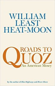 Roads to Quoz : An American Mosey by William Least Heat-Moon - Hardcover FIRST EDITION