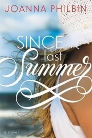 Since Last Summer by Joanna Philbin - Hardcover Literary Fiction