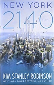 New York 2140 by Kim Stanley Robinson - Hardcover Speculative Fiction