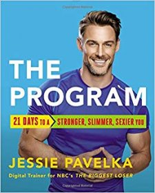 The Program : 21 Days to a Stronger, Slimmer, Sexier You - Hardcover