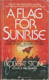 A Flag for Sunrise by Robert Stone - Paperback USED Classics