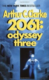 2061 : Odyssey Three by Arthur C. Clarke - Paperback USED