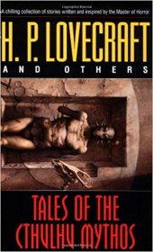 Tales of the Cthulhu Mythos by H.P. Lovecraft and Others - Paperback Anthology