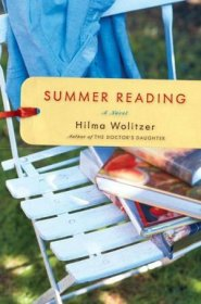 Summer Reading : A Novel in Hardcover by Hilma Wolitzer