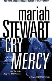 Cry Mercy : A Mercy Street Novel by Mariah Stewart - Paperback USED