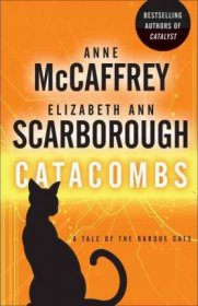 Catacombs : A Tale of the Barque Cats by Anne McCaffrey & Elizabeth Ann Scarborough - Paperback