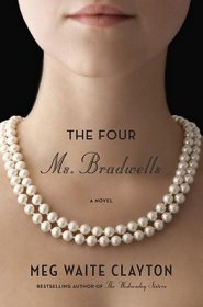 The Four Ms. Bradwells : A Novel by Meg Waite Clayton - Hardcover Literary Fiction