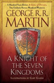 A Knight of the Seven Kingdoms (A Song of Ice and Fire) by George R. R. Martin - Hardcover Illustrated